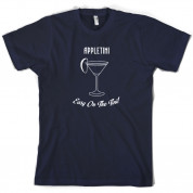 Appletini Easy On The Tini T Shirt