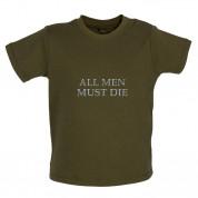 All Men Must Die Baby T Shirt
