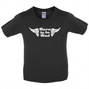 Born to be bad Kids T Shirt