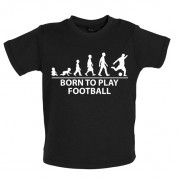 Born To play Football Baby T Shirt