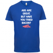 Abs Are Great, Bacon T Shirt