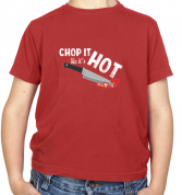 Chop It Like It's Hot Kids T Shirt