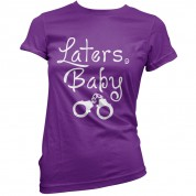 Laters, Baby T Shirt