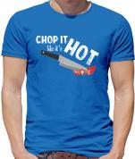 Chop It Like It's Hot T Shirt