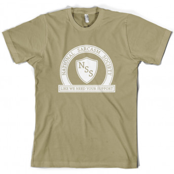 f2b30b2b916e National Sarcasm Society Like We Need Your Support T shirt   View ...