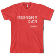 Everything Popular is Wrong T Shirt