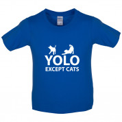 Yolo Except Cats Kids T Shirt