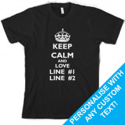 Keep calm and Love custom T Shirt