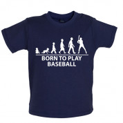 Born to play Baseball Baby T Shirt