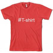 #T-Shirt (Hashtag) T Shirt