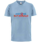 Anyone But Donald T Shirt