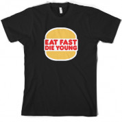 Eat fast die young T Shirt