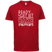 Ready Get Set Bake T Shirt