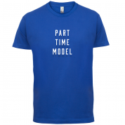 Part Time Model T Shirt