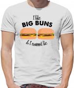 I Like Big Buns  T Shirt