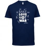 Bake Love Not War T Shirt