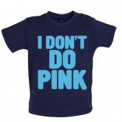I don't do Pink Baby T Shirt