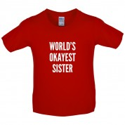 World's Okayest Sister Kids T Shirt