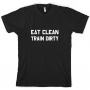 Eat Clean Train Dirty T Shirt