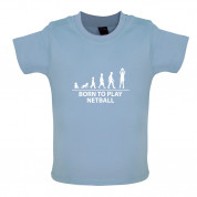 Born to Play Netball Baby T Shirt