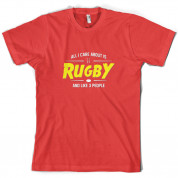 All I Care About Is Rugby T Shirt