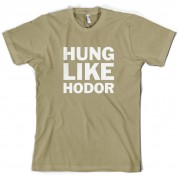 Hung Like Hodor T Shirt