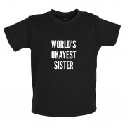World's Okayest Sister Baby T Shirt