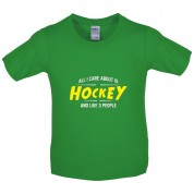 All I Care About Is Hockey Kids T Shirt