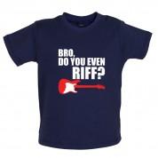 Bro Do You Even Riff Baby T Shirt