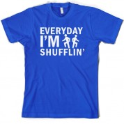 Everyday Im Shufflin T Shirt