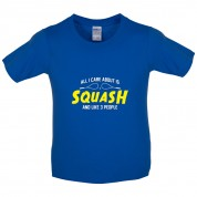 All I Care About Is Squash Kids T Shirt