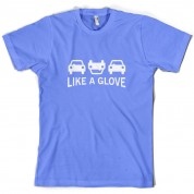 Like A Glove T Shirt