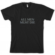 All Men Must Die T Shirt