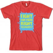 Fight for your right to party T Shirt