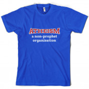 Atheism A Non Prophet Organisation T Shirt