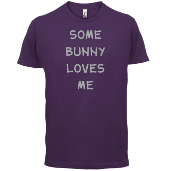 Some Bunny Love Me T Shirt Funny T Shirts And More At