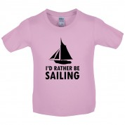 I'd Rather Be Sailing Kids T Shirt