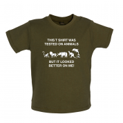 Tested On Animals Better On Me Baby T Shirt
