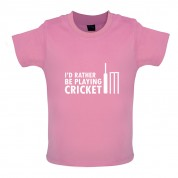 I'd Rather Be Playing Cricket Baby T Shirt
