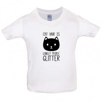 Cat Hair Is Lonely People Glitter Kids T Shirt View Our