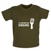 I'd Rather Be Singing Baby T Shirt