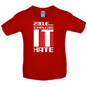 2016 Completed It Mate Kids T Shirt
