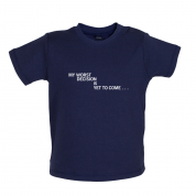 My Worst Decision Is Yet To Come Baby T Shirt
