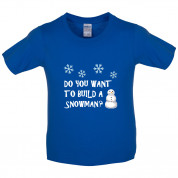 Do You Want To Build A Snowman Kids T Shirt