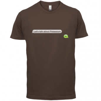 bd2c86c35 Let's Talk Potassium T-Shirt | Dressdown.co.uk | Funny Science T-Shirts