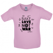 Bake Love Not War Kids T Shirt