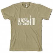 I'd Rather Be Playing Cricket T Shirt