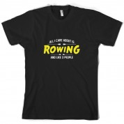 All I Care About Is Rowing T Shirt