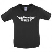 Born to be bad Kids T Shirt