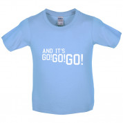 And it's Go! Go! Go! Kids T Shirt